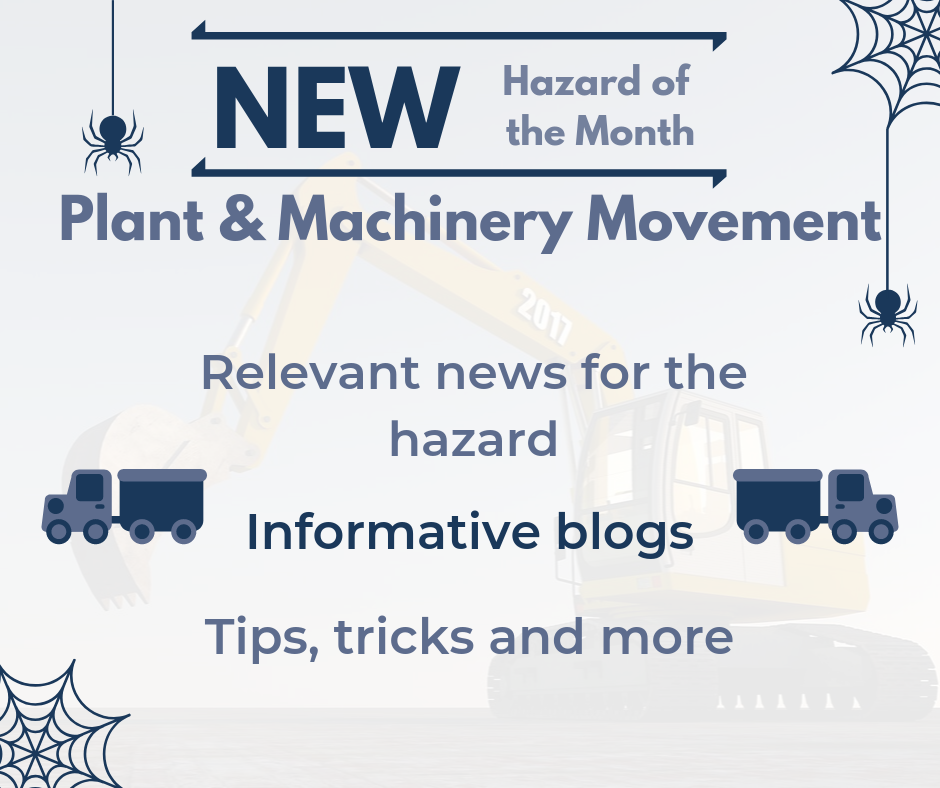 October Hazard of the Month - Plant & Machinery Movement - Spooky