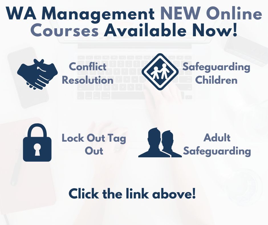 WA Management New Courses: Conflict Resolution, Safeguarding Children, Lock Out Tag Out, Adult Safeguarding with details in a blue font against a white background.