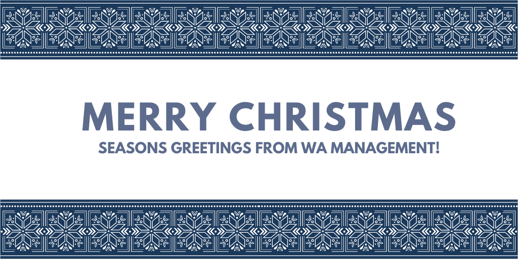"Text which reads ""Merry Christmas Seasons Greetings From WA Management!"" in a blue font against awhite background and a blue and white snowflake border."