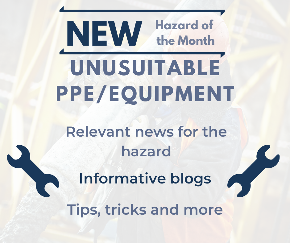 "Text which reads ""New Hazard of the Month 'Unsuitable PPE/Equipment'. Relevant news for the hazard; Informative Blogs; Tips, tricks and more"" in a blue font against a white background and images of two wrenches."
