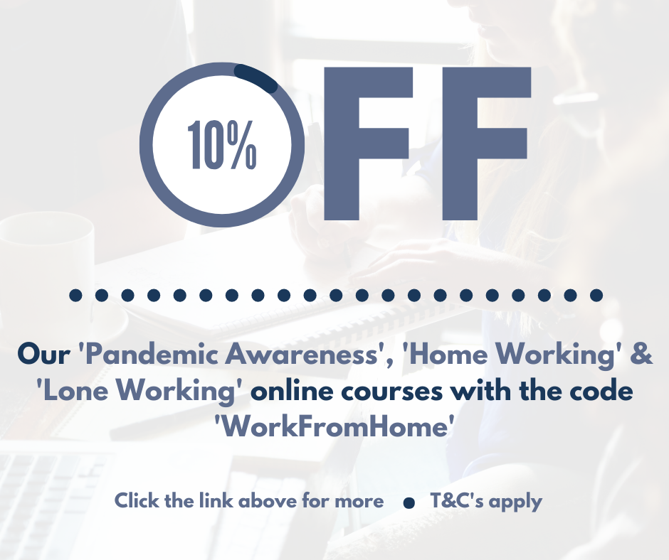 10% Off Pandemic Awareness, Home Working and Lone Working online courses with the code 'WorkFromHome'