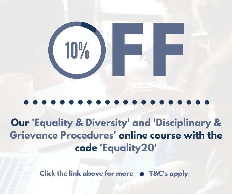 10% Off Equality and Diversity and Disciplinary and Grievances Procedures online training course with the code 'Equality20'