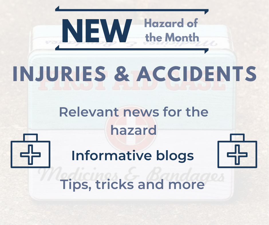 New Hazard of the Month for August - Injuries & Accidents.
