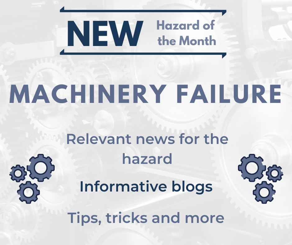 New Hazard of the Month for October 'Machinery Failure'
