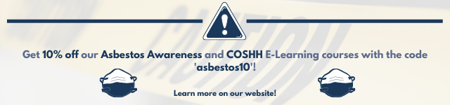 10% off Asbestos Awareness and COSHH E-Learning courses with the code 'asbestos10'.