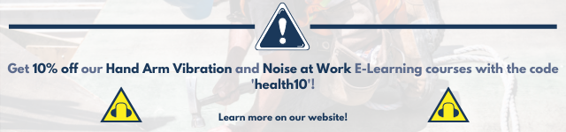 10% off Hand Arm Vibration and Noise at Work online training courses with the code 'health10'