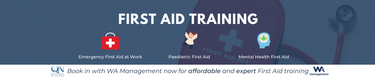 WA Management's First Aid Training on offer includes Emergency First Aid at Work, Paediatric First Aid and Mental Health First Aid.