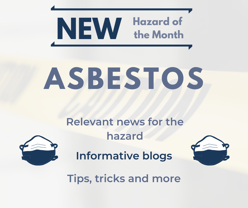 New Hazard of the Month for April 2021: Asbestos