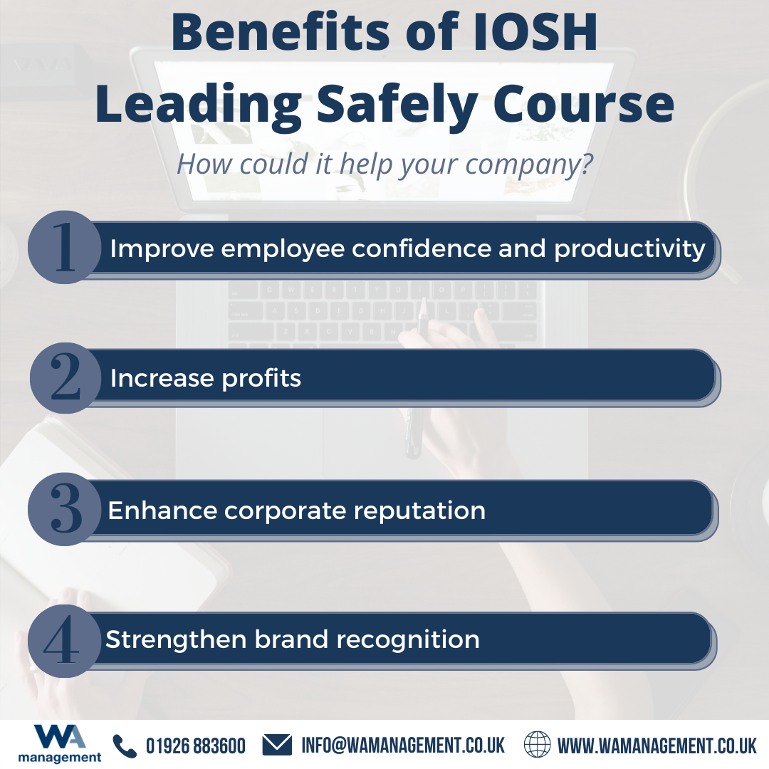 Benefits of IOSH Leading Safely course: Improve employee confidence and productivity, increase productivity, enhance corporate reputation and strengthen brand recognition.