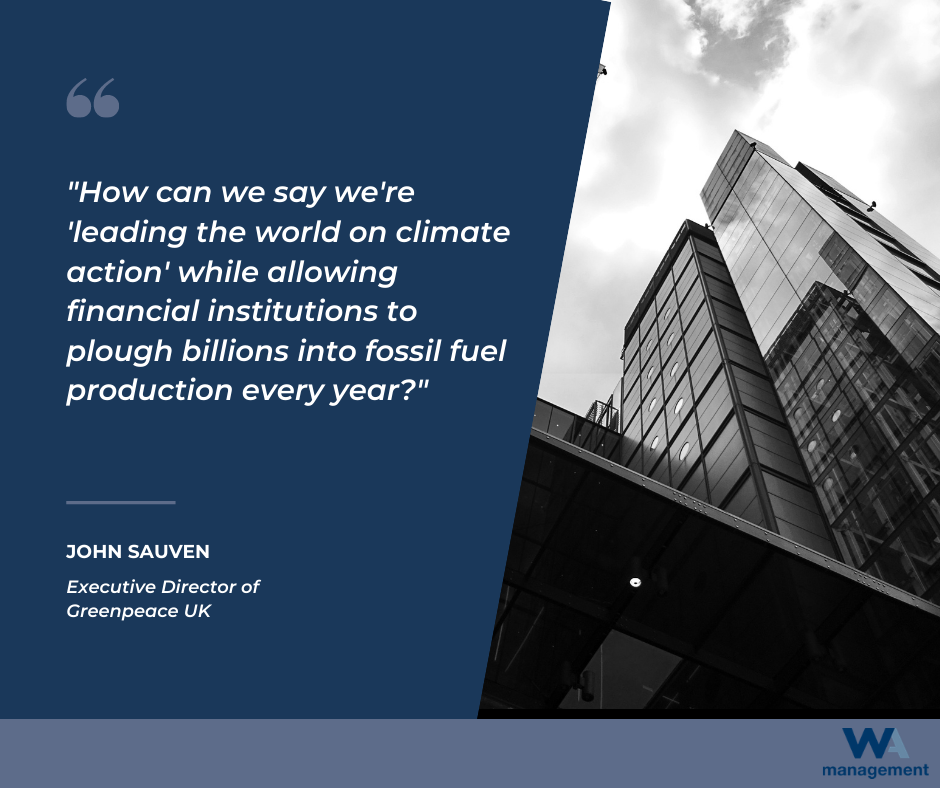 """A quote by John Sauven, Executive Director of Greenpeace UK, which reads """"""""How can we say we're 'leading the world on climate action' while allowing financial institutions to plough billions into fossil fuel production every year?"""" The quote is in white text and against a dark blue background and a black and white picture of skyscrapers."""
