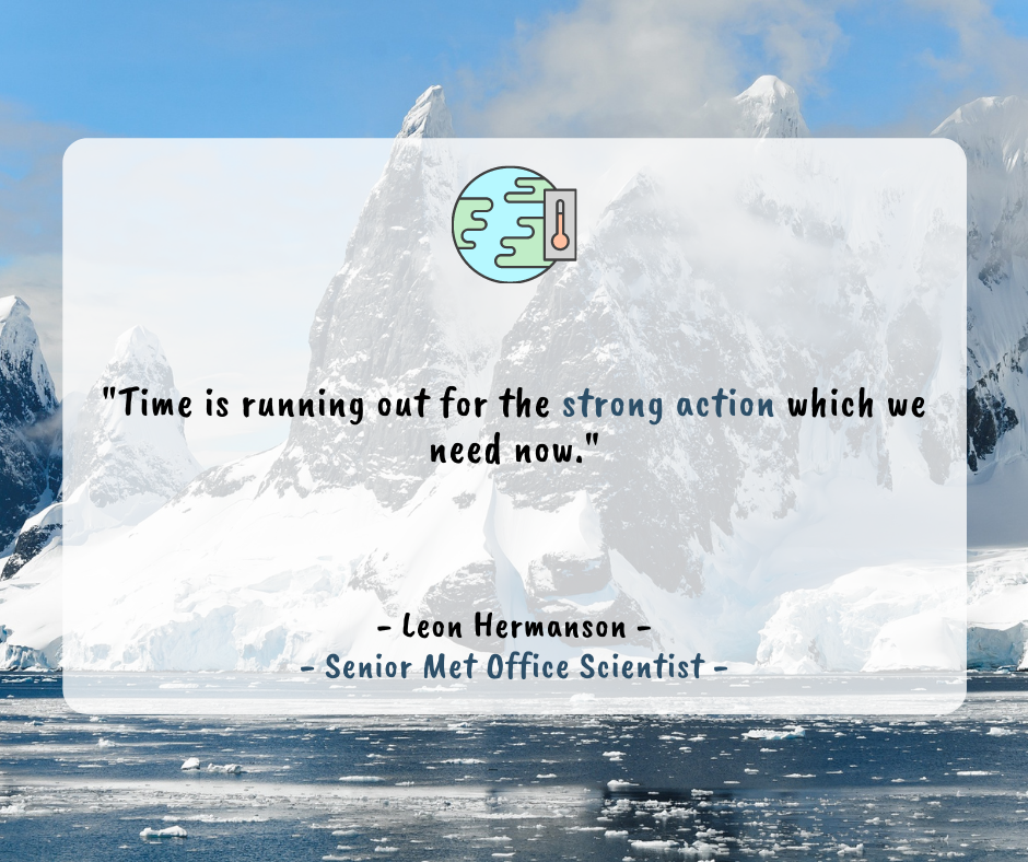 """A quote by Leon Hermanson, Senior Met Office Scientist which reads """"Time is running out for the strong action which we need now"""" in the context of the rising global temperatures."""
